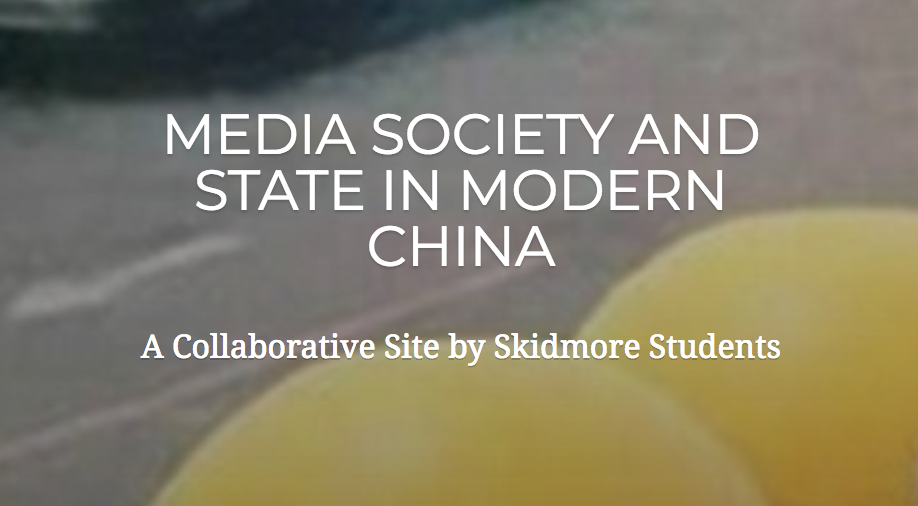 Media Society and State in Modern China, a collaborative site by Skidmore students.
